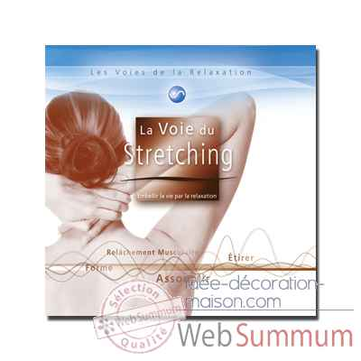 CD - La voie du Stretching - Les voies de la relaxation